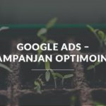 Google Ads Kampanjan optimointi