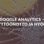 Google Analytics – Käyttöönotto ja hyödyt