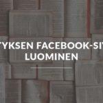 Yrityksen Facebook sivun luominen