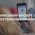 LinkedInin hyödyt ja yrityssivun luominen