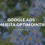 Google Ads – Ohjeita optimointiin