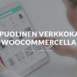 Monipuolinen verkkokauppa WooCommercella